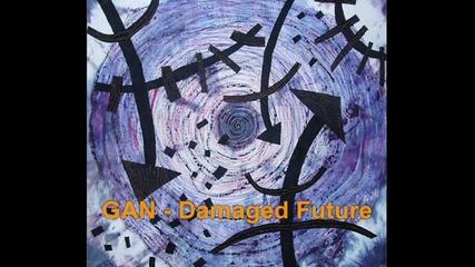 G A N - Damaged Future