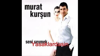 Murat Kur$un- Merak Etme