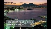 Studenta feat Milioni - Napoli Violenta