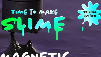 Time to Make Slime: Magnetic