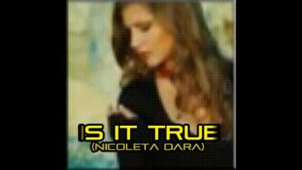 Nicoleta Dara - Is It True /