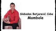 Slobodan Batjarevic Cobe - Mambole