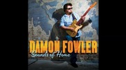 Damon Fowler - Do It For the Love