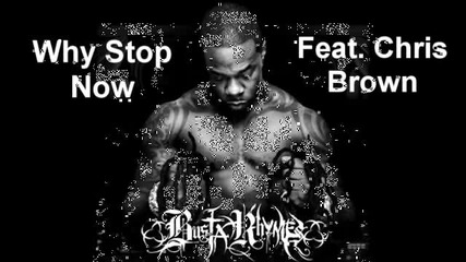 Why Stop Now- Busta Rhymes feat. Chris Brown [free Download]-1