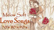 Melow Gold Soft Love Songs 70's 80's 90's - Mellow Love Songs 70's 80's 90's playlist