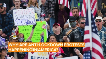What's fueling anti-lockdown protests in the United States?