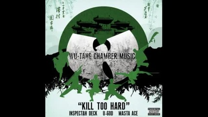 Wu Tang Clan - Kill Too Hard