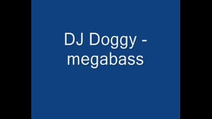 Dj Doggy - Megabass