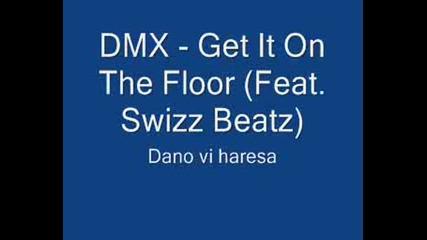 Dmx - Get It On The Floor (feat. Swizz Beatz)
