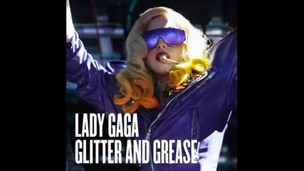 Lady Gaga - Glitter and Grease