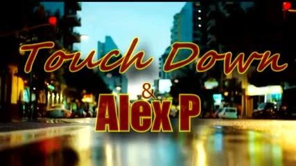 Touch Down feat. Alex P - Ей Така