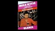 Mile Kitic I Juzni Vetar - Elena