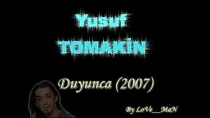 Yusuf Tomakin - Duyunca (2007).avi