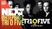 NEXTTV 020: Гости: Интервю с Tri O Five