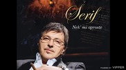 Serif Konjevic - Da mi je - (Audio 2009)