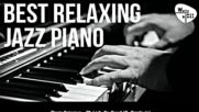 Best Relaxing Jazz Piano - Jazz Hits Soft Ballads