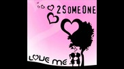 2someone Feat. Kassandra - Love Me
