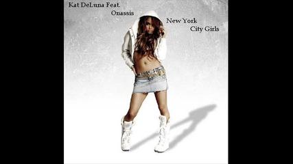 Kat Deluna Feat. Onassis - New York City Girls 2010