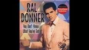 Ral Donner - You Dont Know What Youve Got
