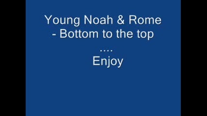 young noah - bottom to the top