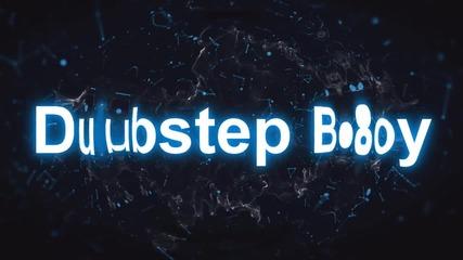 New Intro by Dubstep Boy