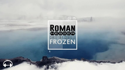 Vocal - Roman Messer feat Christina Novelli - Frozen ( Yuri Kane Remix )