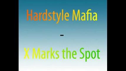Hardstyle Mafia - X Marks The Spot