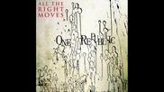Onerepublic - All The Right Moves (превод)