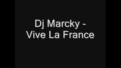 Dj Marcky - Vive La France