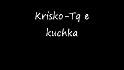Krisko - Tq E Kuchka