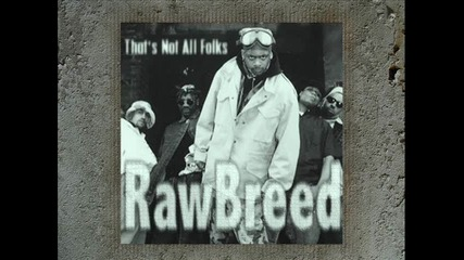Raw Breed - Thats Not All Folks 1993
