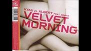 Kyau vs. Albert Feat. Damae - Velvet Morning (megara vs. Dj Lee Remix)