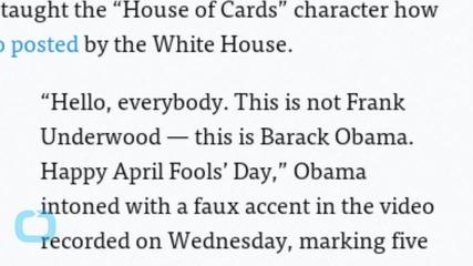 Obama's April Fools' Day Joke: He Taught Frank Underwood