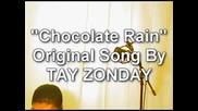 Chocolate Rain - Original Song