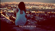 Ти не си сам ! нежен Dubstep Full Hd !