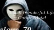 Black - Wonderful Life Gothic Metal இڿڰۣ--(превод)