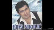 Boza Nikolic - Sto me pitas majko - (Audio 2000)