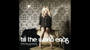 !нова песен! Britney Spears - Till The World Ends текст+превод+линк за сваляне (download Link)
