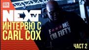 NEXTTV 034: Интервю с Carl Cox