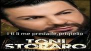 Toni Storaro - I ti li me predade, priyatelyu