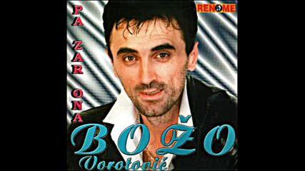 Bozo Vorotovic - Pa Zar Ona.mp4