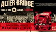 Alter Bridge - Metalingus ( Live) ( Official Audio)