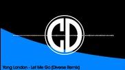 Young London - Let Me go (diverse Remix)