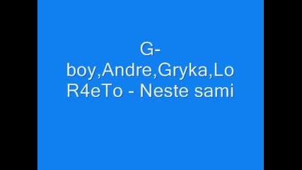 G - Boy, Andre, Gryka, Lor4eto - Neste Sami