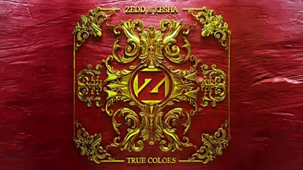 2о16! Zedd ft. Kesha - True Colors ( Аудио )