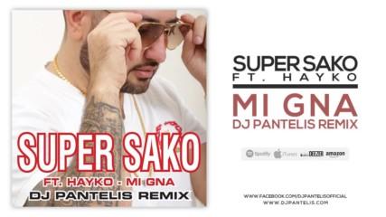 Super Sako Ft. Hayko - Mi Gna Dj Pantelis Official Remix