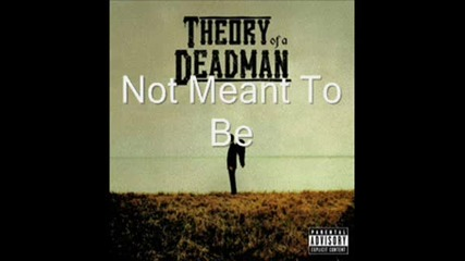 Theory Of A Dead Man - Not Meant To Be