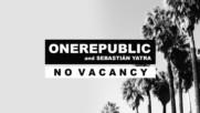 Onerepublic ft. Sebastian Yatra - No Vacancy