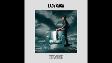 Lady Gaga - The Cure ( A U D I O )