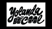 New - Yolanda Be Cool & Dcup - Gypsy Moves (original Mix)